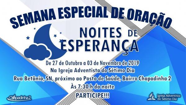ANANÁS: Igreja Adventista de Chapadinha II realizará entre os dias 27 de outubro a 03 de novembro Evangelismo Especial de Oração
