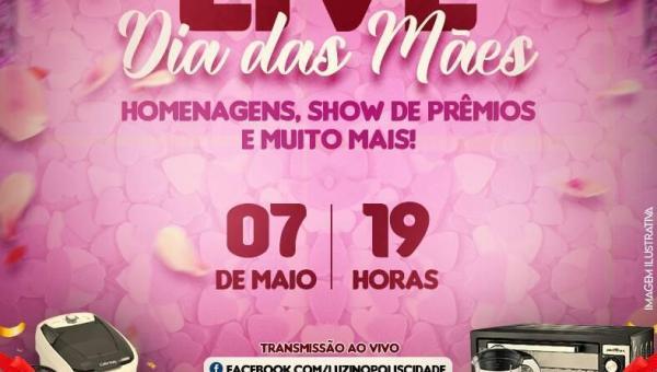 Dia das mães será celebrado com Live pela Prefeitura Municipal de Luzinópolis