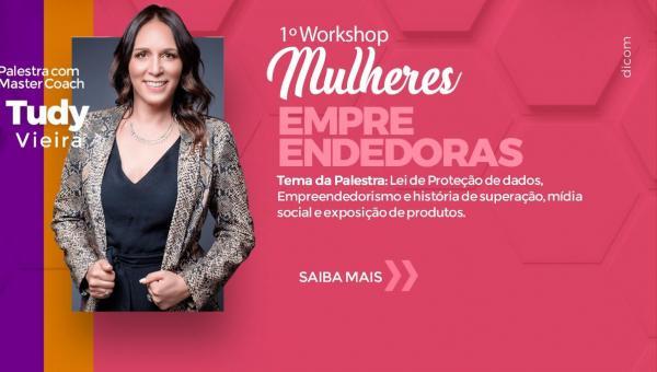 Workshop – Mulheres empreendedoras acontece dia 1º de outubro