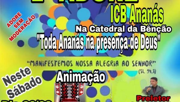 No período de carnaval, Igreja Casa da Benção realiza 1° Adore em Ananás